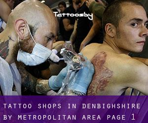 Tattoo Shops in Denbighshire by metropolitan area - page 1